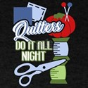 Quilters Shirt - Quilters Do It All Night T-Shirt