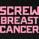 Screw Breast Cancer T-Shirt