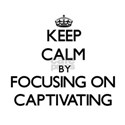 Keep Calm by focusing on Captivating T-Shirt