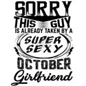 This Guy Is Taken By A Super Sexy October Girlfrie