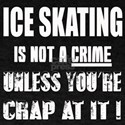Ice Skating is not a crime Unless you T-Shirt