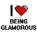 I Love Being Glamorous Digitial Design T-Shirt