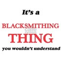 It's a Blacksmithing thing, you wouldn T-Shirt