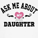 ask me about my daughter Long Sleeve T-Shirt