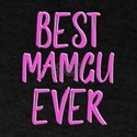 Best mamgu ever grandmother T-Shirt