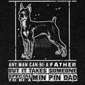 Someone Special To Be A Min Pin Dad T Shir T-Shirt