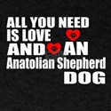 All You Need Is Love Anatolian Shephe T-Shirt
