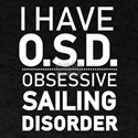 I have Obsessive Sailing Disorder T-Shirt