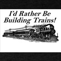Rather be Building Trains! T-Shirt