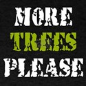 More trees please 2 T-Shirt