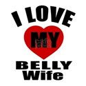 I love My Belly Wife Designs White T-Shirt