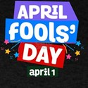 April Fools' Day T-Shirt - Funny April 1 P T-Shirt