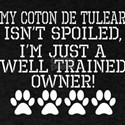 Coton De Tulear Isnt Spoiled Well Trained T-Shirt