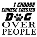 I Choose Chinese Crested Do Shirt