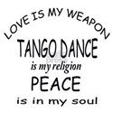 Tango Dance Is My Religion Shirt