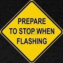 Stop When Flashing T-Shirt