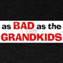bad as the grandkids T-Shirt