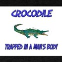 Crocodile Trapped In A Man's Body T-Shirt
