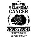 I Am a Melanoma Cancer Survivor, What's Your Super