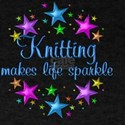 Knitting Makes Life Sparkle T-Shirt