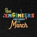 Engineers are born in March Ce8bc T-Shirt