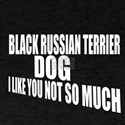 Black Russian Terrier Dog I Like You T-Shirt