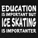 Ice skating Is Importanter T-Shirt