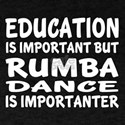 Rumba Is Importanter T-Shirt