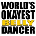 Worlds Okayest Belly dance Shirt