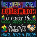 Being An Autism Son Is Twice Work But Twic T-Shirt