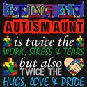 Being An Autism Aunt Is Twice Work But Twi T-Shirt