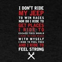 I Don`t Ride My Dirt Vehicle I Ride To Fin T-Shirt