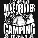 Just Another Wine Drinker With A Camping T T-Shirt