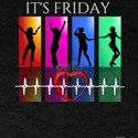 It's Friday Night Time To Dance T-Shirt