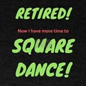 Retired More Time To Dance T-Shirt