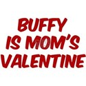 Buffys is moms valentine White T-Shirt