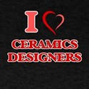 I love Ceramics Designers T-Shirt