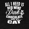 All I Need is Red Wine, Dark Chocolate, an T-Shirt