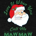 Love It When You Call Me Mawmaw Santa Chri T-Shirt