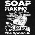 Soap Making T-Shirt