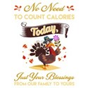 Thanksgiving Count Blessinngs Not Calories T-Shirt