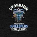 Sysadmin Because Even Developers Need Hero T-Shirt