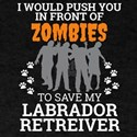 Push You In Front Zombies to save my Labra T-Shirt
