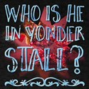 Who Is He In Yonder Stall? T-Shirt