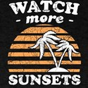 Watch more sunsets T-Shirt
