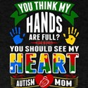 You Should See My Heart Autism Mom T Shirt T-Shirt