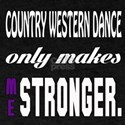 Country Western dance only makes me s T-Shirt