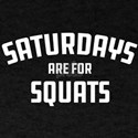 Saturdays Are For Squats T-Shirt