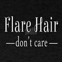 Flare Hair Don't Care T-Shirt