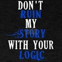 Don't Ruin My Story (v2) T-Shirt